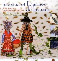 Fuseaux et figurines de lavande : Traditions & créations provençales