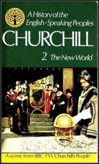 A History of the English-Speaking Peoples, Volume 2: The New World 1485-1688