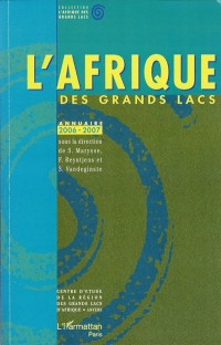 L'Afrique des Grands Lacs : Annuaire 2006-2007