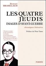 Les Quatre Jeudis: images d'avant-guerre (chroniques littéraires)