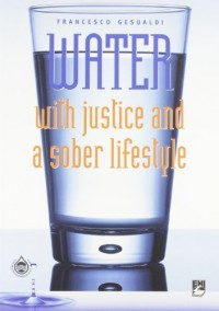 Water with justice and a sober lifestyle