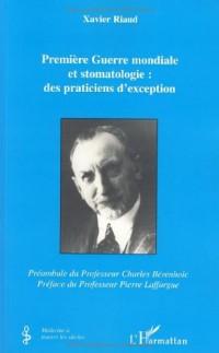 Première Guerre mondiale et stomatologie : des praticiens d'exception