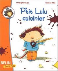 P'tit Lulu cuisinier