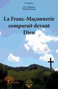 La Franc-Maçonnerie Comparait Devant Dieu