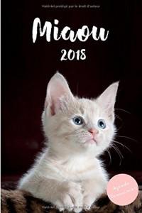 Agenda semainier 2018 Miaou: Le chat le plus mignon du monde
