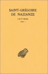 Saint Grégoire de Nazianze. Lettres, tome I