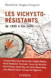Les vichysto-résistants : De 1940 à nos jours