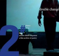 Double change n  2 - archive filmee de poesie - 2005-2006 (9 DVD)