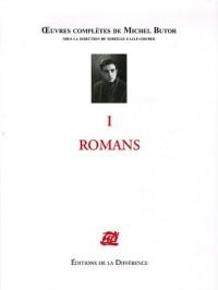 Oeuvres complètes de Michel Butor : Tome 1, Romans