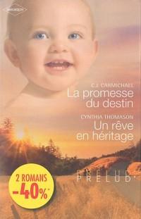 La promesse du destin; Un rêve en héritage