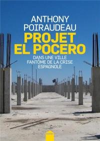 Projet El Pocero: Dans une ville fantôme de la crise espagnole