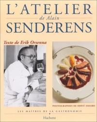 L'atelier de Alain Senderens: Les maîtres de la gastronomie