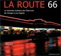 La Route 66 : La Traversée mythique des Etats-Unis de Chicago à Los Angeles