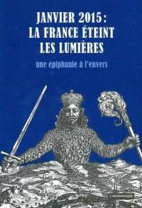 Janvier 2015 : la France éteint les Lumières : Une épiphanie à l'envers