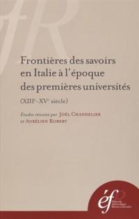Frontières des savoirs en Italie à l'époque des premières universités (XIIIe-XVe siècle)