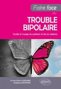 Faire face au trouble bipolaire - Guide à l'usage du patient et de ses aidants