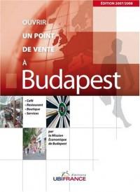Ouvrir un point de vente à Budapest