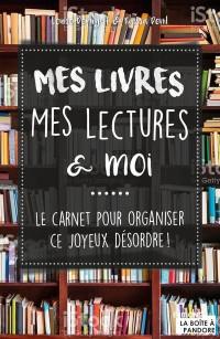 Mes livres, mes lectures et moi : le carnet pour organiser ce joyeux désordre