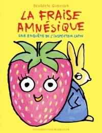 La fraise amnésique: Une enquête de l'inspecteur Lapou