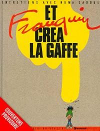 Franquin Patrimoine - tome 4 - Et Franquin créa Lagaffe