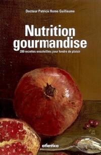 Nutrition et gourmandise : 200 recettes ensoleillées pour fondre de plaisir