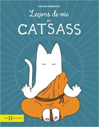 Catsass, Leçons de vie