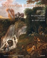 Rêveries italiennes : Watteau et les paysagistes français au XVIIIe siècle
