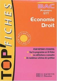 Top Fiches Bac : Economie - Droit, 1ère STT (Livre de l'élève)