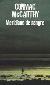 Meridiano de sangre/ Blood Meridian
