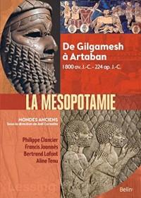 Mésopotamie - De Gilgamesh à Artaban (3000 av. J.-C. à 224 apr. J.-C.)