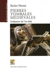 Pierres tombales médiévales : Sculptures de l'au-delà