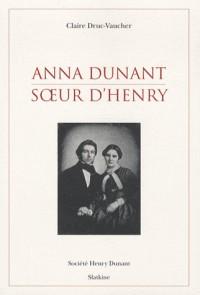Anna Dunant soeur d'Henry