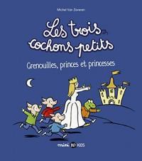 Les trois cochons petits, Tome 03: Grenouilles, princes et princesses
