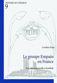 Le groupe Empain en France : Une saga industrielle et familiale