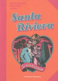 Santa Rivera, le venin des passions