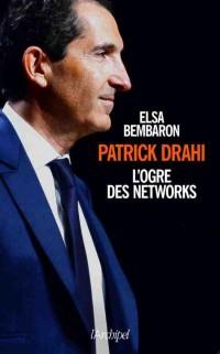 Patrick Drahi, l'ogre des networks