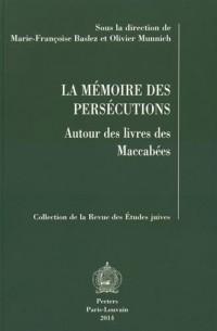 La mémoire des persécutions : Autour des livres des Maccabées