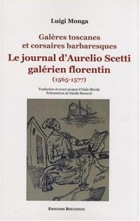 Le journal d'Aurelio Scetti, galérien florentin (1565-1577) : Galères toscanes et corsaires barbaresques