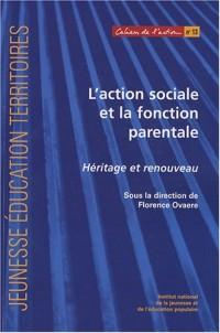 L'action sociale et la fonction parentale : Héritage et renouveau