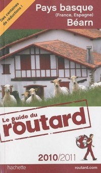 Guide du Routard Pays Basque (France, Espagne) et Bearn 2010/2011