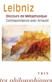 Discours de Metaphysique et Correspondance avec Arnauld