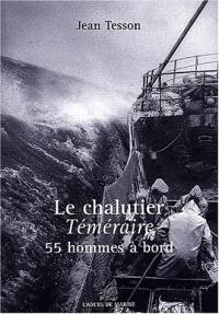 Le chalutier Téméraire : 55 hommes à bord
