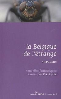 La Belgique de l'étrange : Tome 4, 1945-2000