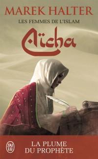 Les femmes de l'islam, Tome 3 : Aïcha