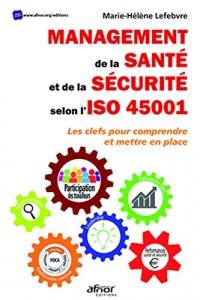 Management de la santé et de la sécurité selon l'ISO 45001: Les clés pour comprendre et mettre en place