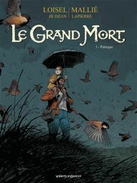 Le Grand Mort, Tome 5 : Panique