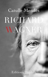 Mendès, Richard Wagner