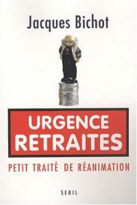 Urgence Retraites : Petit traité de réanimation