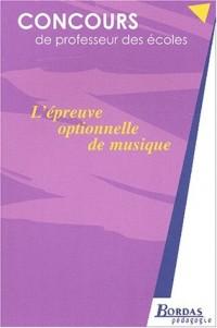 L'EPREUVE OPTIONNELLE DE MUSIQUE    (Ancienne Edition)