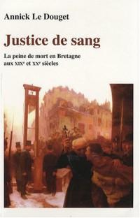 Justice de sang : La peine de mort en Bretagne aux XIXe et XXe siècles